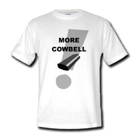 More Cowbell T-Shirt Frontside